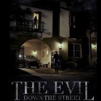 The Evil Down the Street (2019)